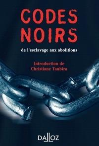 Christiane Taubira et André Castaldo - Codes noirs. de l'esclavage aux abolitions.