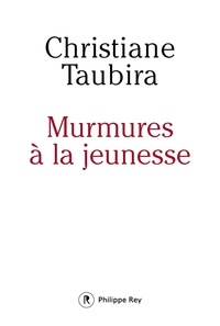Christiane Taubira - Murmures à la jeunesse.