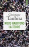 Christiane Taubira - Nous habitons la Terre.