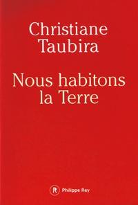 Nous habitons la Terre - Christiane Taubira |