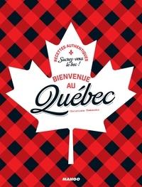 Christiane Thébaudin et Sandra Mahut - Bienvenue au Québec - Sucrez-vous le bec !.