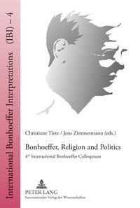 Christiane Tietz et Jens Zimmermann - Bonhoeffer, Religion and Politics - 4 th  International Bonhoeffer Colloquium.