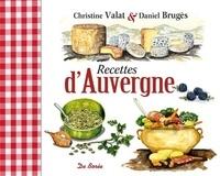 Christiane Valat et Daniel Brugès - Recettes d'Auvergne.