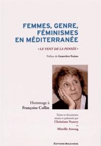 """Christiane Veauvy et Mireille Azzoug - Femmes, genre, féminismes en Méditerranée - """"Le vent de la pensée"""" Hommage à Françoise Collin."""