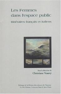 Christiane Veauvy - Les femmes dans l'espace public - Itinéraires français et italiens.