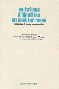 Christiane Veauvy et  Collectif - Mutations d'identités en Méditerranée. - Moyen Age et époque contemporaine.