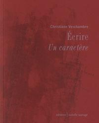 Christiane Veschambre - Ecrire - Un caractère.