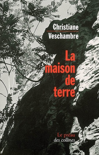 Christiane Veschambre - La maison de terre.