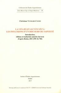 Christiane Veyrard-Cosme - La Vita beati Alcvini (IXe s.). Les inflexions d'un discours de sainteté - Introduction, édition et traduction annotée du texte d'après Reims, BM 1395 (K 784).