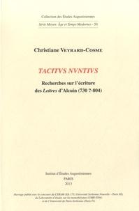 Christiane Veyrard-Cosme - Tacitus nuntius - Recherches sur l'écriture des Lettres d'Alcuin (730?-804).