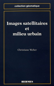 Christiane Weber - Images satellitaires et milieu urbain.