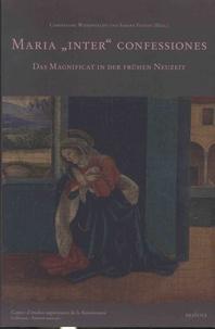 """Christiane Wiesenfeldt et Sabine Feinen - Maria """"inter"""" confessiones - Das Magnificat in der frühen Neuzeit."""