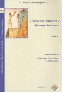 """Christiane Zivie-Coche et Ivan Guermeur - """"Parcourir l'éternité"""" - Hommages à Jean Yoyotte, 2 volumes."""