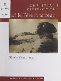 Christiane Zivie-Coche et  Collectif - Sphinx ! - Le Père la terreur.