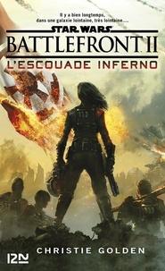 Christie Golden - Star Wars Battlefront II - L'escouade Inferno.