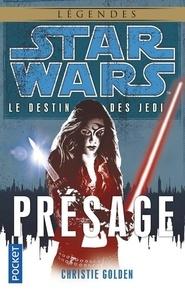 Christie Golden - Star Wars, le destin des Jedi Tome 2 : Présage.
