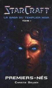 Christie Golden - Starcraft, la saga du templier noir Tome 1 : Premiers-nés.