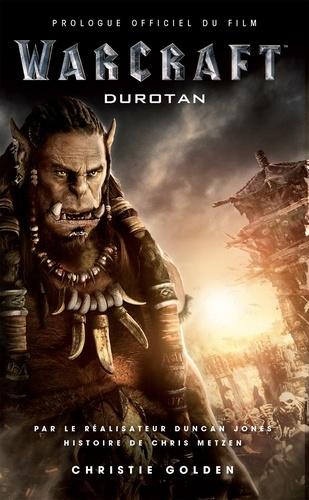 Christie Golden - Warcraft - Le prologue officiel du film - Durotan.