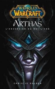 Christie Golden - World of Warcraft - Arthas l'ascension du roi-Liche - Arthas l'ascension du roi-Liche.