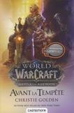 Christie Golden - World of Warcraft  : Avant la tempête.