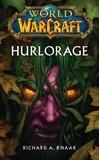 Christie Golden - World of Warcraft  : Hurlorage.