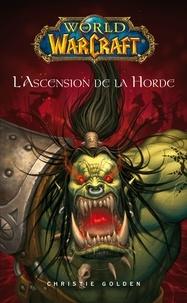 Christie Golden - World of Warcraft - L'ascension de la horde - L'ascension de la horde.