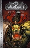 Christie Golden - World of Warcraft  : L'ascension de la horde.