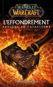 Christie Golden - World of Warcraft  : L'effondrement - Prélude au cataclysme.