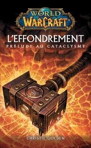 Christie Golden - World of Warcraft - L'effondrement - L'effondrement.