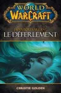 Christie Golden - World of Warcraft - Le déferlement - Le déferlement.