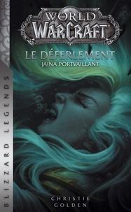 Christie Golden - World of Warcraft  : Le Déferlement.