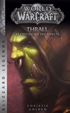 Christie Golden - World of Warcraft Tome : Thrall, le crépuscule des aspects.