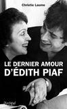 Christie Laume - Le dernier amour d'Edith Piaf.