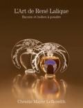 Christie Mayer Lefkowith - L'Art de René Lalique - Flacons et boîtes à poudre.