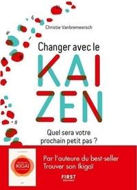Christie Vanbremeersch - Changer avec le kaizen - Quel sera votre prochain petit pas ?.
