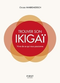 Trouver son ikigaï - Vivre de ce qui nous passionne.pdf