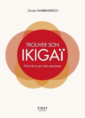 Trouver son ikigaï. Vivre de ce qui nous passionne