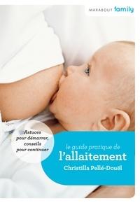 Christilla Pellé-Douël - Guide de l'allaitement.