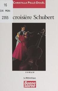 Christilla Pellé-Douël et Jean-Yves Ruaux - La croisière Schubert.
