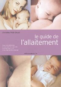 Christilla Pellé-Douël - Le guide de l'allaitement.