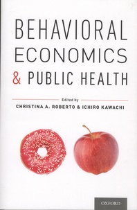 Christina-A Roberto et Ichiro Kawachi - Behavioral Economics and Public Health.