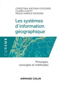 Christina Aschan-Leygonie et Claire Cunty - Les systèmes d'information géographique - Principes, concepts et méthodes.