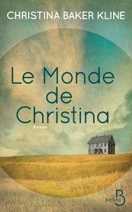 Téléchargement gratuit de livres à partir de google books Le monde de Christina PDF DJVU 9782714479129 par Christina Baker Kline