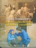 Christina Bates et Dianne Dodd - Sans frontières - Quatre siècles de soins infirmiers canadiens.