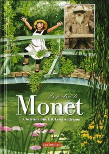 Christina Bjork et Lena Anderson - Le jardin de Monet.