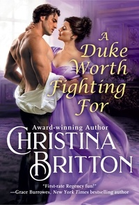 Christina Britton - A Duke Worth Fighting For.