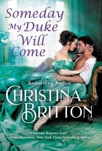 Christina Britton - Someday My Duke Will Come.