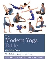 Christina Brown - The Modern Yoga Bible.