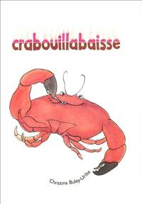 Christina Buley-Uribe - Crabouillabaisse.