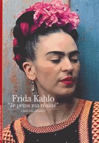 "Christina Burrus - Frida Kahlo - ""Je peins ma réalité""."